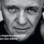 Anthony Hopkins Hands Out Fava Bean-Like Advice