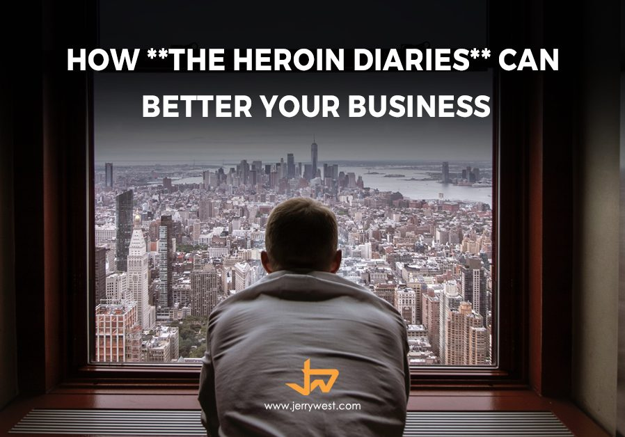 How The Heroin Diaries Can Better Your Business