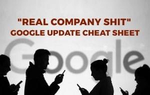 """""""Real Company Shit"""" Google Update Cheat Sheet"""