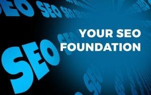 Your SEO Foundation