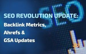 SEO Revolution Update - Backlink Metrics, Ahrefs & GSA Updates
